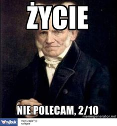 Znalezione obrazy dla zapytania artur schopenhauer Wtf Funny, Funny Cute, Hilarious, Funny Images, Funny Pictures, Polish Memes, Super Memes, Depression Memes, I Hate People