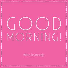 Good  Morning….