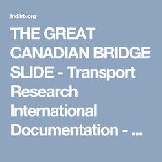 THE GREAT CANADIAN BRIDGE SLIDE - Transport Research International Documentation - TRID