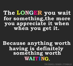 Patience quotes, love this quote, applies to relationships and career :)