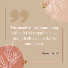 The magic thing about home is that it feels good to leave, and it feels even better to come back. Stress Free, Feel Good, Household, Feels, Place Card Holders, Magic, Make It Yourself, Random, Casual
