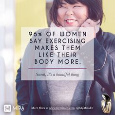 Need a boost of body confidence? A study found that of women surveyed said exercising makes them feel more beautiful. Hows that for gym motivation? Find out how the Mira bracelet and fitness tracker can help you find ways to be more active get fit a Skinny Motivation, Fitness Motivation, Motivation Quotes, Best Fitness Tracker, Fitness Tips, Baby Fat, Body Confidence, Loose Weight, Fitness Inspiration