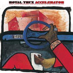 Royal Trux - Accelerator