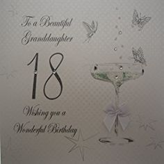 White Cotton Cards Coupe Glass To A Beautiful Granddaughter 18 Handmade 18th Birthday Card