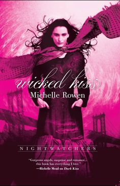 WICKED KISS, the next in Michelle Rowen Books' Nightwatchers series. (The first book was DARK KISS). Coming March 2013, you won't want to miss what happens next in this angel and demon paranormal! #harlequinTeen #Romance #Paranormal #Books #read #women #teens