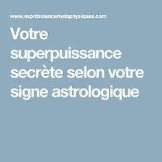 Votre superpuissance secrète selon votre signe astrologique