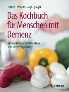 Das Kochbuch für Menschen mit Demenz: Eine Anleitung für ... https://www.amazon.de/dp/3662539357/ref=cm_sw_r_pi_dp_x_lJs-ybGMA008C