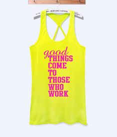 Good things come to those who work fitness workout tank top – workoutcloth