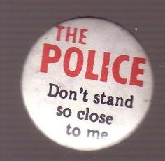 Button - Police - Don't Stand So Close To Me