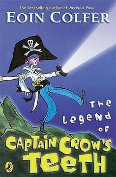 2e41a9ce4 The Legend Of Captain Crow's Teeth by Eoin Colfer Tony Ross, Practical Jokes,  Read