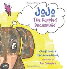 JoJo The Dappled Dachshund: Cheryl Jones, Rahzheena Joseph, Ann Simmons: 9781478705604: Amazon.com: Books