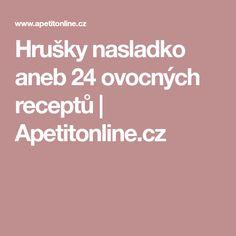 Hrušky nasladko aneb 24 ovocných receptů | Apetitonline.cz