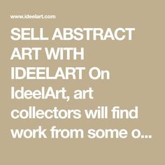 SELL ABSTRACT ART WITH IDEELART On IdeelArt, art collectors will find work from some of the best abstract artists in the world. Whether you are an art lover who's eager to better understand our curation process, or an abstract artist that is interested in joining our great team, below is all information you need about our selection criteria and the services that we provide to represented artists. #abstractart
