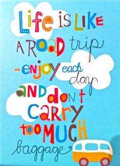 Life is like a road trip!