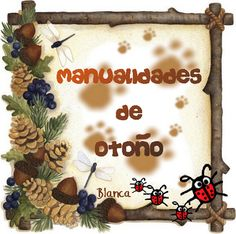 Actividades para Educación Infantil: MANUALIDADES DE OTOÑO Diy And Crafts, Crafts For Kids, Arts And Crafts, Seasons Activities, Foam Sheets, Ideas Para, Fathers Day, Decoupage, Projects To Try