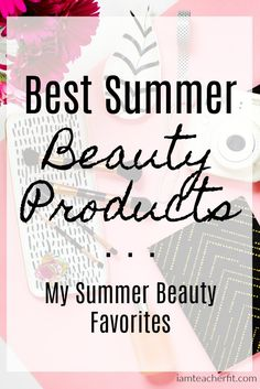 Best Summer Beauty P