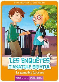 Les enquêtes d'Anatole Bristol par Sophie Laroche - Prix Renaudot des Benjamins 2012