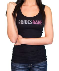 """""""BridesBABE™"""" for BM's! ;) As featured in Utterly Engaged ~ Now Available! Cute Bride & Bridal Party Rhinestone Tanks ~ Perfect for bachelorette party!"""