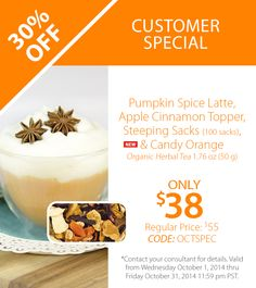 October Customer Special: A fall treat! Pumpkin Spice Latte, Apple Cinnamon Topper, Steeping Sacks, and Candy Orange organic herbal tea. All at 30% off the regular price!