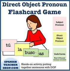 Get your Spanish students to practice using Direct Object Pronouns (DOP) with this hands-on engaging activity. This activity has separate cards for subject pronouns, DOP, and verb endings.