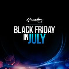 Beaches Resorts Black Friday Sale in July! #PromoCode #blackfriday #beaches #beachesresorts