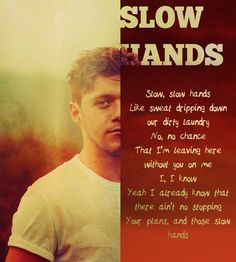 it was sweat not tears hahaha. — noregretsfoolsgold: SLOW HANDS - Niall Horan ...