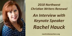 An Interview with Rachel Hauck, Keynote Speaker at the 2018 Northwest Christian Writers Renewal conference