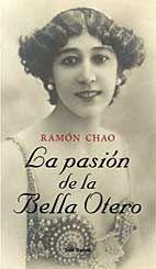 La pasión de la Bella Otero / Ramón Chao