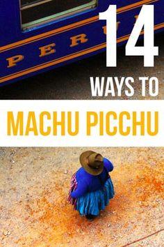 How to get to Machu Picchu and 14 ways to Machu Picchu