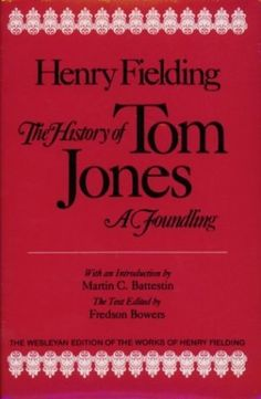 The History of Tom Jones, A Foundling (Wesleyan Edition of the Works of Henry Fielding) by Henry Fielding et al., http://www.amazon.com/dp/0819560480/ref=cm_sw_r_pi_dp_0zJeub18YEPAW