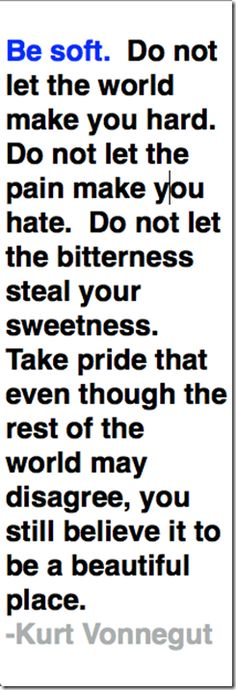 Learn to shrug off the insults of the world. Just be you and live your own dream. Pursue your own passions.  Repinned by www.loisjoyhofmann.com
