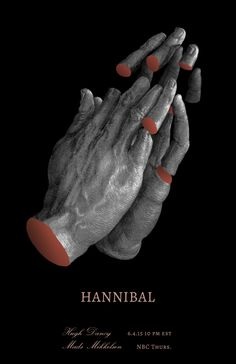 """alissahermanart: """"Put your hands together… As a bit of a departure from my usual fully illustrated poster personal projects, I decided to make this quick little collage (using Albrecht Durer's Praying Hands) for one of my favorite TV shows, Hannibal. Hannibal Funny, Nbc Hannibal, Hannibal Lecter, Death Aesthetic, Hands Together, Hugh Dancy, Movie Poster Art, Albrecht Durer, Mads Mikkelsen"""