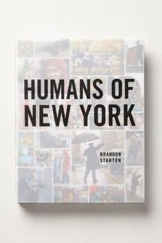 Humans of New York - I love following him on Facebook.  He helps us see people as being real humans.