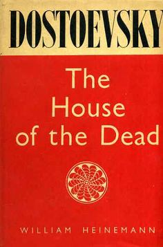 The House of the Dead by Dostoevsky