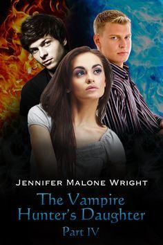 The Vampire Hunter's Daughter Part 4