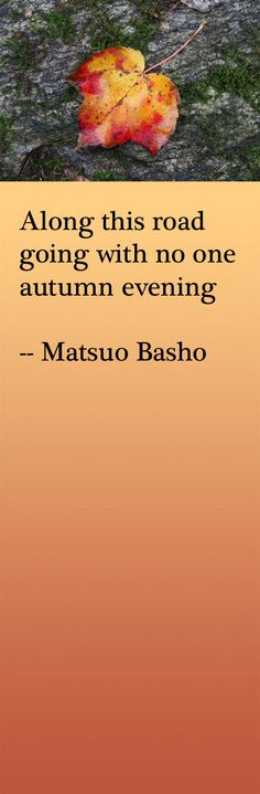 Along this road  going with no one  autumn evening  - Matsuo Basho