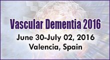 Conference Name:    4th International Conference on Vascular Dementia  Dates:     June 30 to July 02, 2016  Venue:   Valencia, Spain  Short Name: Vascular Dementia 2016  Theme:  Integrating Recent Discoveries and Interpreting Vascular Dementia Research for Better Health