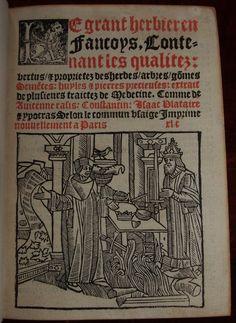 HERBAL. PLATEARIUS, Matthaeus (12th-century) - JANOT, Jean (fl. 1510-1522). Le grant herbier en francoys: contenant les qualitez: vertus, & proprietez des herbes, arbres, gommes, semences. Paris: Jehan Janot, xlc [ca. 1520].