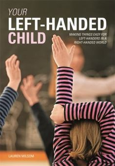 August 13, 2018: International Left-handers Day. Being a left-handed child in a world geared to the right-handed majority can be challenging, and it can be very difficult for a right-handed parent to give guidance in even the simplest everyday activities when approached from the wrong position. Leading expert Lauren Milsom describes simple but effective strategies to help the very young through to teenagers overcome the many hurdles they might encounter at school and home.