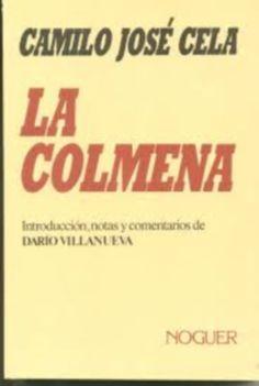"""100 ANOS DO NACEMENTO DE CAMILO JOSÉ CELA.  """"La colmena"""" SIGNATURA: L6t-CELA-col http://kmelot.biblioteca.udc.es/record=b1387154~S1*gag"""