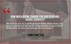 Question: How Much Do We Charge for Our Legal Services?  More questions? Contact us:    Sutliff & Stout  550 Post Oak Blvd #530   Houston, TX 77027   713-987-7111 https://myhoustoninjuryattorneys.com/