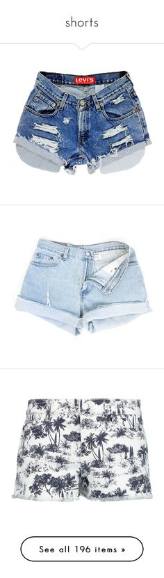"""""""shorts"""" by mihai-theodora ❤ liked on Polyvore featuring shorts, bottoms, pants, grey, women's clothing, distressed high waisted shorts, denim short shorts, distressed denim shorts, high rise denim shorts and ripped jean shorts"""