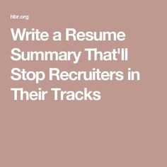 Write a Resume Summary Thatll Stop Recruiters in Their Tracks - Resume Template Ideas of Resume Template - Write a Resume Summary Thatll Stop Recruiters in Their Tracks Resume Summary Statement, Resume Summary Examples, Resume Objective Statement, Resume Skills, Resume Tips, Resume Ideas, Cv Tips, Laura Lee, Resume Profile
