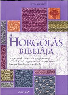 Horgolásról csak magyarul.: BETTY BARNDEN A HORGOLÁS BIBLIÁJA (LETÖLTHETŐ AZ EGÉSZ KÖNYV)