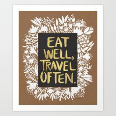 Eat Well, Travel Often by Cat Coquillette Inspiration Quote