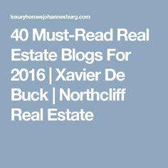 40 Must-Read Real Estate Blogs For 2016|Xavier De Buck | Northcliff Real Estate