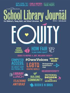 "Following up our diversity issue, equity seemed to be a logical next step. Our coverage in May ranged from ""How Fair Is Your Maker Space?"" and #OWNVoices, three takes, to ""Just Another Day in an LGBTQ Comic"" and ""From Refugees to Voting Rights, Books to Inspire a Just, Inclusive Society"" Cover design by Mark Tuchman."