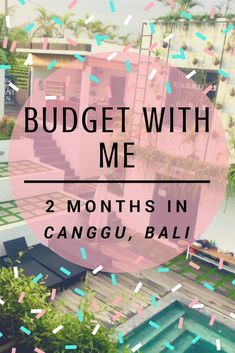 Budget with me: 2 Months in Bali. How to budget for your trip to Bali. Canggu, Bali solo travel.