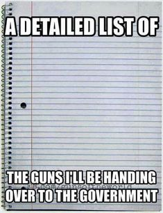 Heck no I'm not giving my guns to the government!