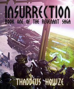 Insurrection, first novel of the Revenant Saga [short story, science fiction, space opera]